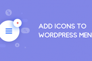 [Step by Step] Ajouter des icônes de menu WordPress à WordPress (2019)