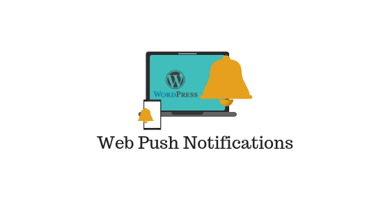 Comment ajouter des notifications Web Push à votre site WordPress?