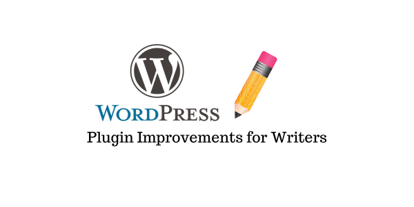 7 façons d'améliorer WordPress Plugins for Writers