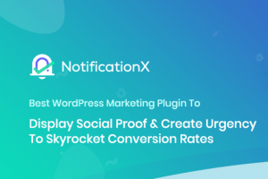 NotificationX Review: Ajouter des notifications induisant FOMO à WordPress